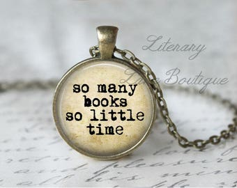 So Many Books So Little Time, Typewriter Font, Reading Quote Necklace or Keyring, Keychain.