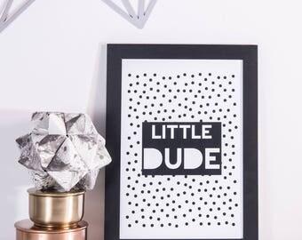 Little Dude. Nursery Wall Art. Kid's Room Print. Baby Boy Art. New Baby. A4 A3 Print.