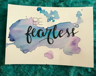 Be Fearless Watercolor Painting