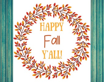 Happy Fall Y'all!! - Digital Download, Printable Sign
