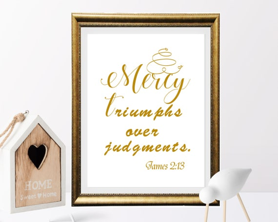 Bible verse printable mercy triumphs over judgement james bible verse printable mercy triumphs over judgement james 213 scripture print christian gift gold and black color nursery printable negle Image collections