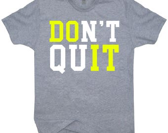 Do It Don't Quit T-shirt Motivational Tee Shirt For Workout Exercise & Entrepreneurs