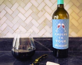 Pour Decisions - Wine Label