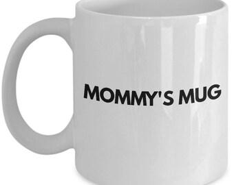 Mommy's Mug - 11 oz Coffee Cup - Christmas Birthday Hanukkah Gift Mom Mother