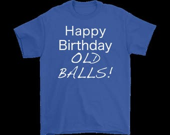 65th Birthday Shirt, 50th Bday Gift,  Birthday Gift Ideas, 40 Years Old Shirt, Old Balls Gag T-shirt Gift Idea for Men Husband Black & Blue