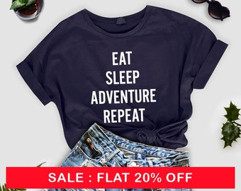 Eat sleep adventure shirt funny tees tshirt women graphic tee instagram  funny tshirts shirt with sayings wife gift for women mens