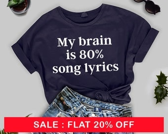 My brain is 80% song lyrics Funny Shirts for Swag Fashion Blogger Pinterest, Women Men Music Band Tee Unisex T Shirt Cool Teenage Girl Gifts