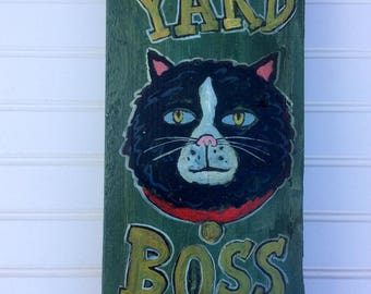 Bossy cat sign. Folk art-sy and handpainted on reclaimed wood . Perfect for your yard.