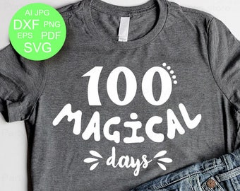 100 Magical Days svg School svg files 100 days Svg Eps Dxf Ai Pdf Png 100th day of school svg 100 days tshirt design Instant Download