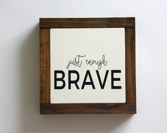 "just enough BRAVE (7""x7"") 