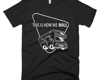 This Is How We Roll Funny RV T-Shirt