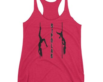 BI-Polar Women's Racerback Tank. poledance tank. womens pole dance tank. pole tank. pole dancing tank top. pole fitness tanks. pole fitness.