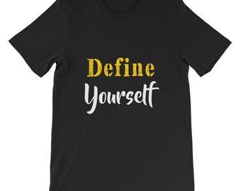 Define Yourself Short-Sleeve Unisex T-Shirt