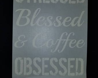 Blessed...coffee obsessed