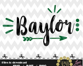 Baylor svg,png,dxf,cricut,silhouette,college,jersey,shirt,proud,cut,university,football,arrow,bears,texas,dallas,austin,houston,ncaa,disney