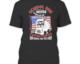 School Bus Driver T Shirt, Work For My Family T Shirt