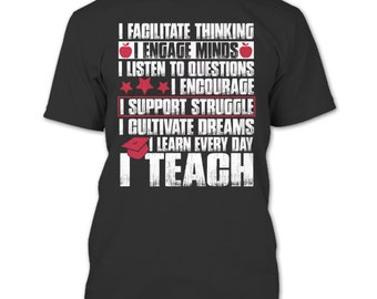 I Learn Every Day T Shirt, I Teach T Shirt