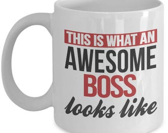 Gift for Boss. This Is What An Awesome Boss Looks Like. Funny Boss Mug. 11oz 15oz Coffee Mug.