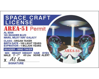 Alien Space Craft License-Outer Space-UFO Alien-Area 51-Flying Saucer-Space Ship-Space Craft-Roswell-UFO Gift-Alien Gift-I want to believe