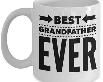 Funny Grandfather Mug - Gift For Granddad - Grandpa Pop Birthday Valentine Fathers - Best Ever - Coffee Tea 11oz 15oz
