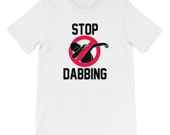Stop Dabbing T-Shirt