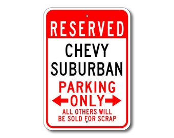 Subruban Parking Sign, Subruban Sign, Chevy Subruban , Subruban Sign, Subruban Gift, Subruban Car, Chevrolet, Metal Chevy Parking Sign