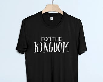 Do It For The Kingdom Shirt - Christian Culture Tee