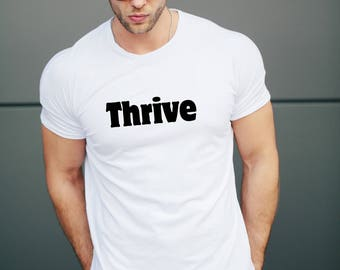 Thrive Soft And Lightweight Tee, Thrive Shirt, Minimalist Style, Inspirational Shirt