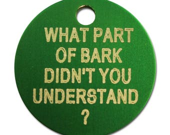 Dog Tag - What part of bark didn't you understand?