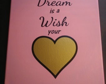 A Dream is A Wish Your Heart Makes sign