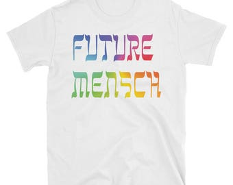 Future Mensch Yiddish Funny Short-Sleeve Unisex T-Shirt