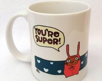 You're Super  - monster mug