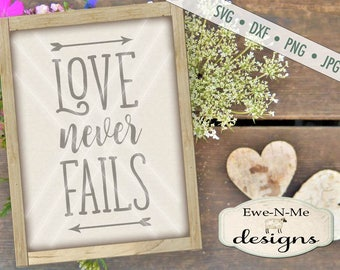 Valentine SVG - Love Never Fails svg - Arrow svg - Wedding svg - Love SVG - Bible Verse SVG - Commercial Use svg, dxf, png, jpg
