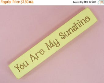 ON SALE WOODEN Block Sign You Are My Sunshine | Painted Yellow Chalky Finish | Slightly Distressed Laser Engraved | Shelf Sitter