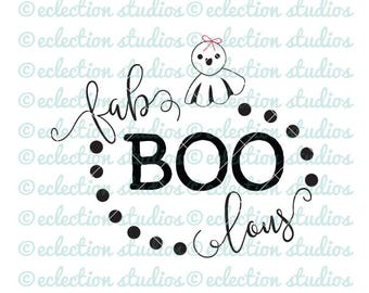 Halloween SVG, ghost svg, fab-BOO-lous ghost svg, halloween shirt design, halloween sign SVG, dxf, eps, jpg, and png cut file or clipart