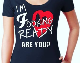 I'm fooking ready- Dave Grohl inspired women's Tshirt