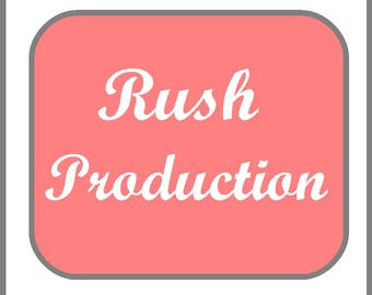 Rush Production - Reduce production time