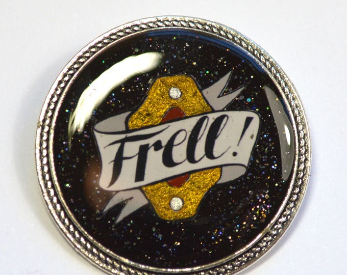 "Farscape Scifi Geeky ""Frell"" Resin Brooch"