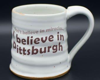 I Believe in Pittsburgh Mug