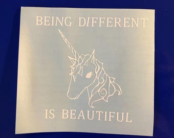 Unicorn Being Different Is Beautiful White Vinyl Decal St7