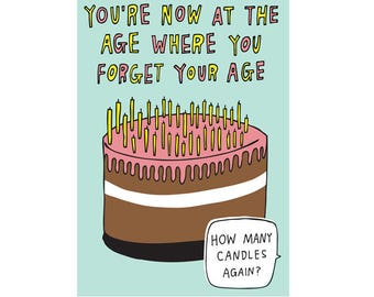 Greeting Card - You're Now At The Age Where You Forget Your Age