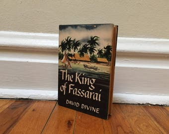 King of Fassarai by David Divine 1950  Vintage Book Hardcover Fiction