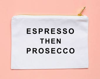 espresso then prosecco pouch makeup bag cosmetic bag bachelorette gift bridal party gifts gift for her
