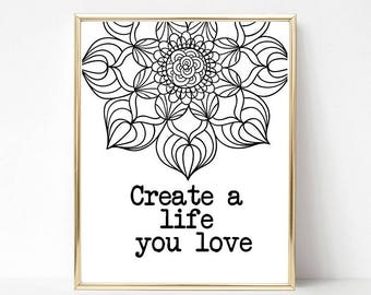 INSTANT DOWNLOAD Create a life you love digital file inspirational print reduced price
