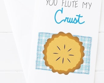 You Flute My Crust Greeting Card