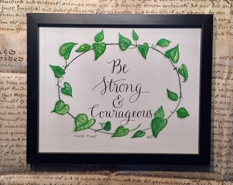 Be Strong and Courageous Calligraphy watercolor Not A Print original Be Strong and Courageous Joshua One nine Be Strong Be courageous