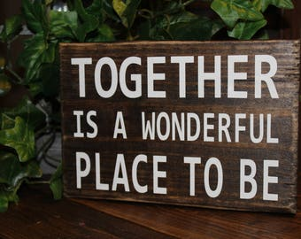 """Rustic Wood Block with Scripture """"Together is A Wonderful Place to Be"""""""