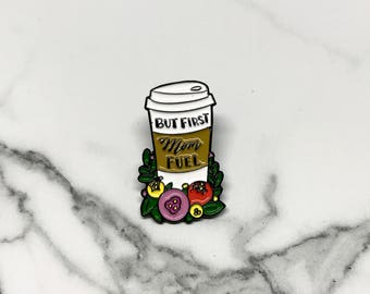 But First Mom Fuel Pin, Coffee Enamel Pin, Take Out coffee, Mom Pin, Cute Coffee, Mom Gift, Mom to be Gift, Coffee Lover, Gift Idea