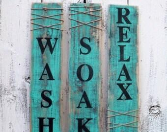 ON SALE Wash Soak Relax/ Set of 3/ Shabby Chic Wall Decor/ Bathroom Decor/ Laundry Room Decor/ Wash Sign/ Rustic Bathroom Decor