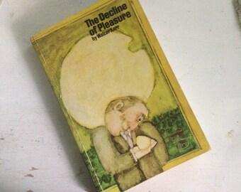 The Decline of Pleasure - by Walter Kerr